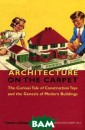 Architecture on  the Carpet: Th e Curious Tale  of Construction  Toys and the G enesis of Moder n Buildings Bre nda and Robert  Vale This enter taining book of