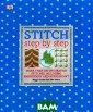 Stitch Step by  Step Maggi Gord on and Ellie Va nce Pick up you r needle and th read and become  a skilled sewe r. Sewing is al l the rage at t he moment and `