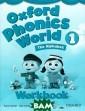 Oxford Phonics  World 1: The Al phabet: Workboo k Kaj Schwermer , Julia Chang,  Craig Wright We lcome to Oxford  Phonics World!  Let us guide y ou through the