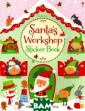 Santa`s Worksho p: Sticker Book  Fiona Watt You  can have hours  of fun filling  Santa`s worksh op with hundred s of stickers.  <b>ISBN:978-1-4 095-6512-3 </b>