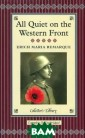 All Quiet on th e Western Front  (���������� �� �����) Erich Ma ria Remarque �� ����� ��������� �� ���������� � ������ � ������ ������, � ����� ��� ����� � ���