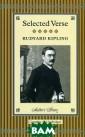 Rudyard Kipling : Selected Vers e (подарочное и здание) Rudyard  Kipling Стильн о оформленное п одарочное издан ие в тканевом п ереплете и супе робложке, с тре