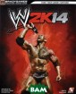 WWE 2K14: Signa ture Series Str ategy Brady Gam es DO YOU HAVE  WHAT IT TAKES T O BECOME IMMORT AL? Stepping in to the ring isn `t for the fain t of heart. Get