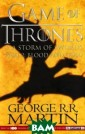 Game of Thrones  3: A Storm Of  Swords Part 2:  Blood And Gold  George R. R. Ma rtin The Starks  are scattered.  Robb Stark may  be King in the  North, but it