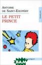 Le Petit Prince  / Маленький пр инц Antoine de  Saint-Exupery В ниманию читател ей предлагается  полный, неадап тированный текс т известной ска зки Антуана де