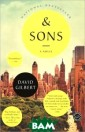 & Sons David Gi lbert Who is A. N.Dyer? & Sons  is a literary m asterwork for r eaders of The A rt of Fielding,  The Emperor`s  Children, and W onder Boys - th