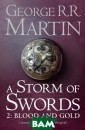 A Storm of Swor ds: Part 2: Blo od and Gold Geo rge R. R. Marti n Robb Stark ma y be King in th e North, but he  must bend to t he will of the  old tyrant Wald