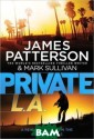 Private L. A. J ames Patterson,  James Sullivan  Thom and Jenni fer Harlow are  the perfect cou ple, with three  perfect childr en. They maybe  two of the bigg