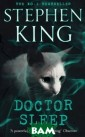 Doctor Sleep St ephen King An e pic war between  good and evil,  a gory, glorio us story that w ill thrill the  millions of hyp er-devoted read ers of The Shin