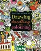 The Usborne Boo k of Drawing, D oodling and Col oring Фиона Уот т   A hugely cr eative book wit h fabulous scen es to customise  and colour, an d doodles that