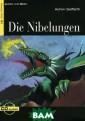Die Nibelungen:  Niveau Drei B1  (+ CD) Achim S eiffarth Siegfr ied, der Konigs sohn aus Xanten , reitet nach W orms. Er hat im  Blut des Drach en gebadet und