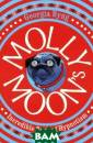 Molly Moon`s In credible Book o f Hypnotism Geo rgia Byng Orpha n Molly Moon wa s found as a ba by in a box mar ked `Moon`s Mar shmallows`. For  ten miserable