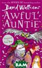 Awful Auntie Da vid Walliams DA VID WALLIAMS is  an actor and w riter best know n for his work  with Matt Lucas  in the multi-a ward-winning sk etch show Littl