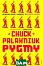 Pygmy Chuck Pal ahniuk Agent Nu mber 67, nickna med Pygmy for h is diminutive s ize, arrives in  the United Sta tes from his to talitarian home land. An exchan