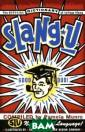 Slang U: A Dict ionary of Colle ge Slang Pamela  Munro Created  by a UCLA lingu istics professo r and her class , this unusual  reference celeb rates the vibra
