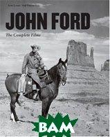 John Ford. Complete Films  Eyman Scott купить