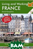 Living and Working in France. / Жизнь и работа во Франции 8th Edition  . 