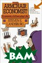 Armchair Economist: Economics And Everyday Experience   Steven Landsburg ������