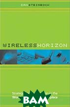 Wireless Horizon   Dan Steinbock купить