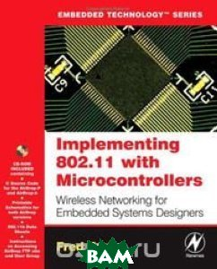 Implementing 802.11 with Microcontrollers: Wireless Networking for Embedded Systems Designers (Embedded Technology) 
