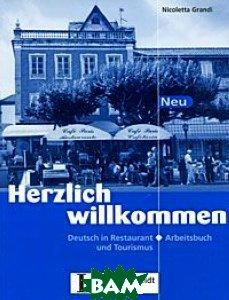 Herzlich willkommen Neu: Deutsch in Restaurant und Tourismus: Arbeitsbuch