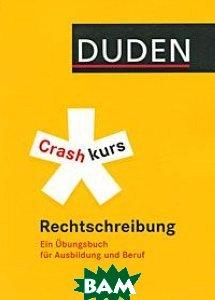 Duden. Crashkurs Rechtschreibung
