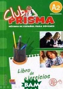 Club Prisma A2 (Elemental) - Libro De Ejercicios Para El Alumno (Soluciones+Clave Acceso Web)