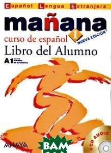 Ma&241;ana 1. Libro del Alumno (+ CD-ROM)