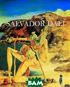 The Life and Masterworks of Salvadoro Dali
