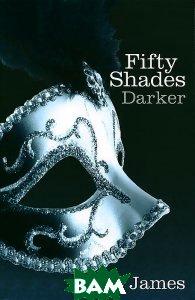 Fifty Shades Darker  E. L. James купить