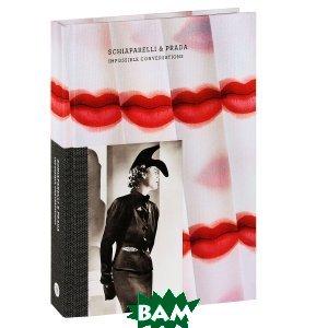Schiaparelli and Prada: Impossible Conversations