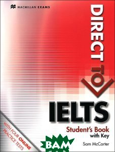 Direct to IELTS. Student`s Book with Key&Webcode