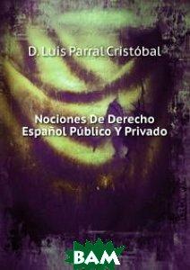 Nociones De Derecho Espanol Publico Y Privado