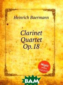 Clarinet Quartet, Op. 18