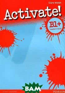 Activate! Level B1+ Teacher s Book
