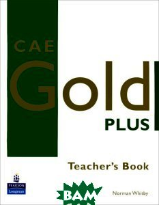 CAE Gold Plus Teacher s Resource Book