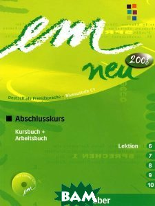 em neu 2008 Abschlusskurs. Kursbuch + Arbeitsbuch, Lektion 6-10 mit Arbeitsbuch-Audio-CD (+ Audio CD)