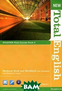 New Total English: Starter: Flexi Course Book 2: Students` Book and Workbook with ActiveBook plus Vocabulary Trainer (+ DVD-ROM)