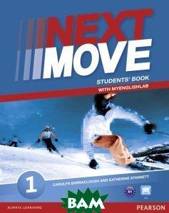 Next Move: Level 1: Student`s Book with MyEnglishLab