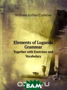 Elements of Luganda Grammar