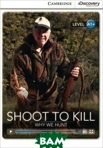 Shoot to Kill: Why We Hunt: Level A1+