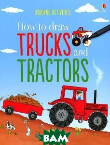 How to Draw Trucks and Tractors  Rebecca Gilpin купить