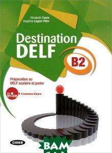 Destination Delf: B2 (+ CD-ROM)