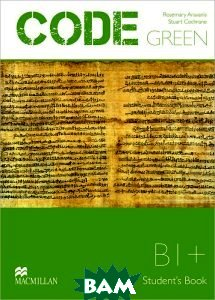 Code Green: Level B1+: Student`s Book