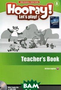 Hooray! Let`s Play! British English. Level A. Teacher s Book (+ 2 Audio CDs) (+ DVD)