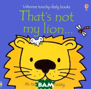 That`s Not My Lion...