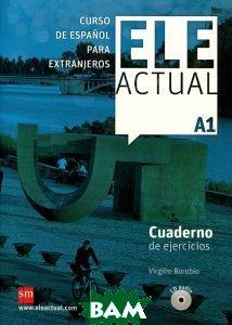 Ele Actual: Cuaderno Del Ejercicios: Nivel A1 (+ 1 CD)