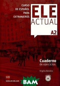 Ele Actual A2: Cuaderno De Ejercicios (+ Audio CD)