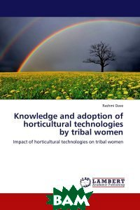 Knowledge and adoption of horticultural technologies by tribal women