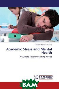 Academic Stress and Mental Health LAP Lambert Academic Publishing